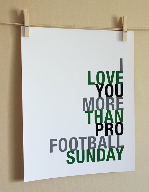 Word Art, I Love You More Than Pro Football Sunday, 8x10, Choose Colors, Unframed