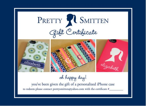 PRETTY SMITTEN Gift Certificate - Design Your Own iPhone case, electronic certificate