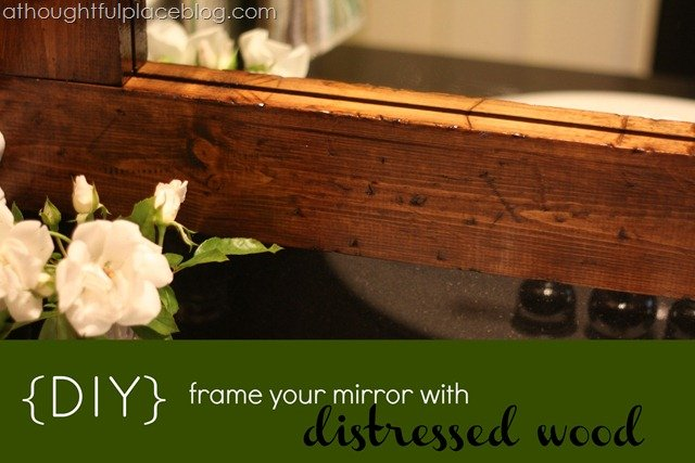 Diy Easy Framed Mirrors: How To Frame A Bathroom Mirror {Distressed Wood}
