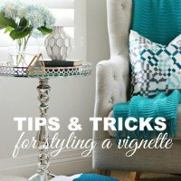 Tips & Tricks for Styling a Vignette