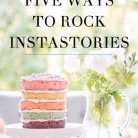 Five Ways to Rock Instastories