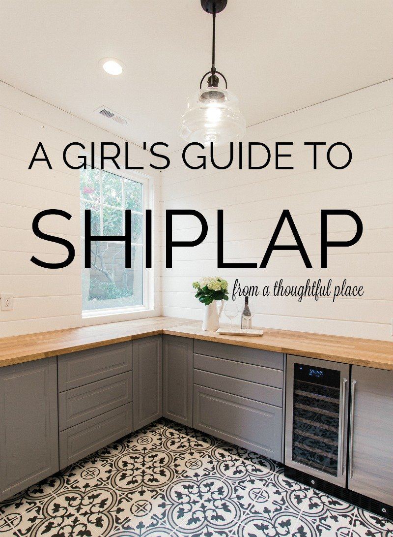 A Girl S Guide To Shiplap A Thoughtful Place