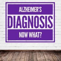 Alzheimer's Diagnosis | Now What?