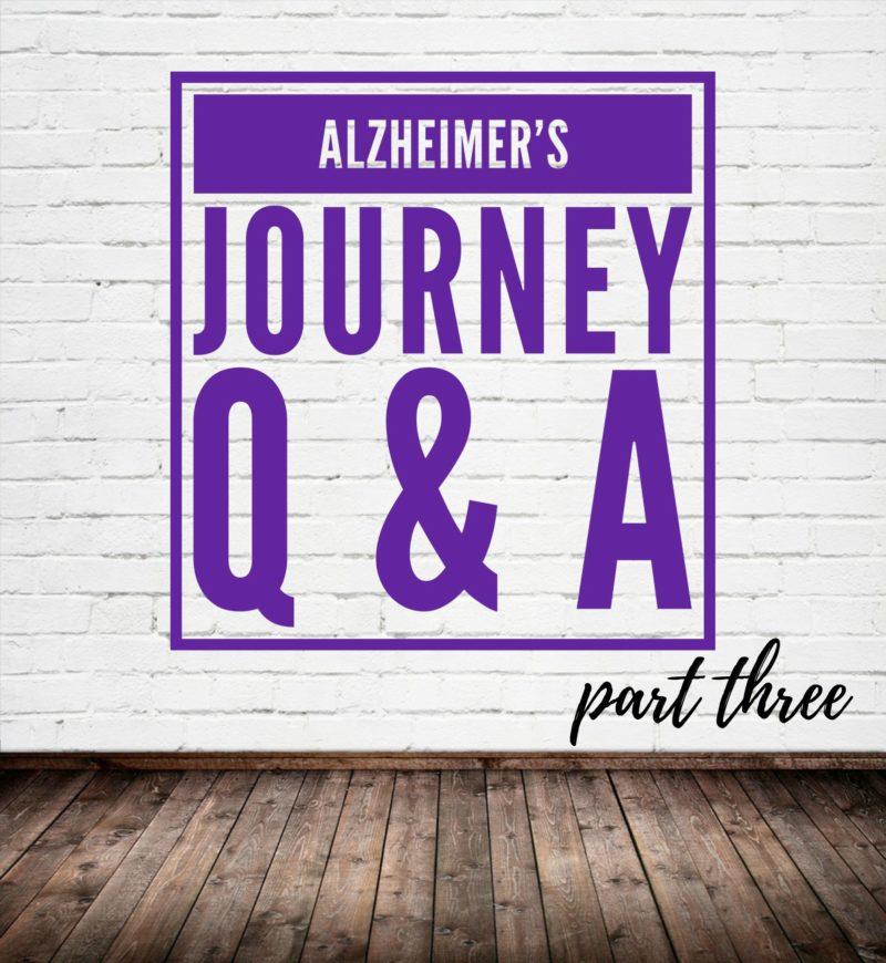 Alzheimer's Journey Q & A #3